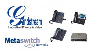 Metaswitch Certifies Grandstream IP Phones,  Gateways and ATAs for Hosted UC Solutions