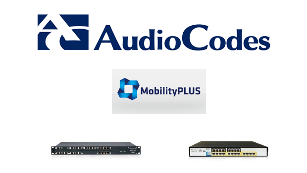 AudioCodes Enhances MobilityPLUS to Support High Quality Handover Between WiFi and Cellular Networks