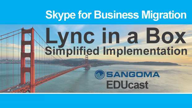 Sangoma Lync – Skype for Business in a Box Simplified Implementation