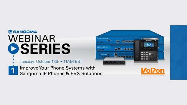 Sangoma Webinar – Improve your Phone systems with Sangoma IP Phones and PBX Solutions