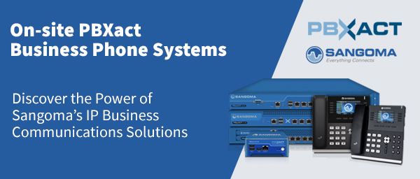 Sangoma On-site PBXact Business Phone Systems