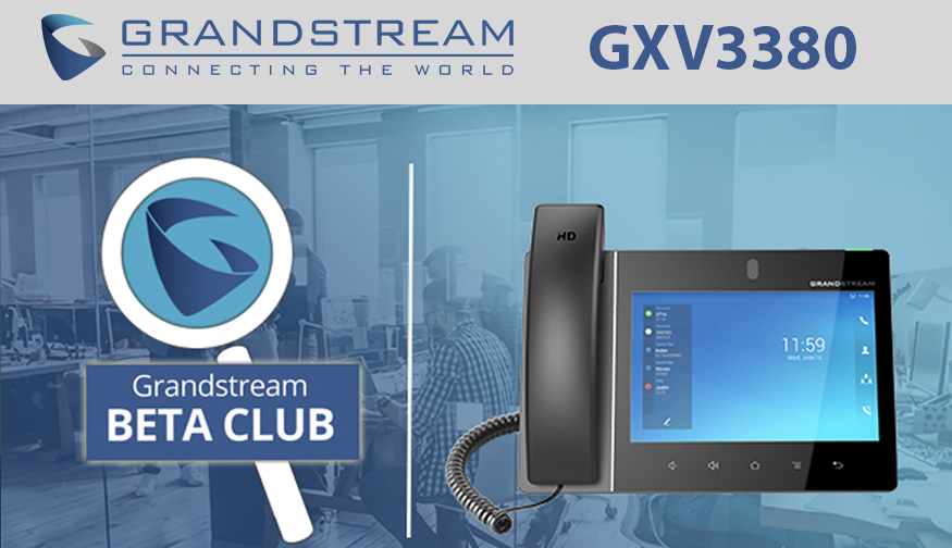 Grandstream Releases GXV3380 Android™ Video Phone For Beta Testing