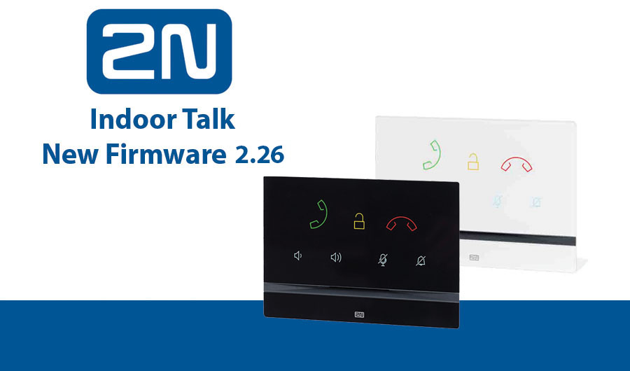 Introducing new FW 2.26 for 2N Indoor Talk to benefit any project