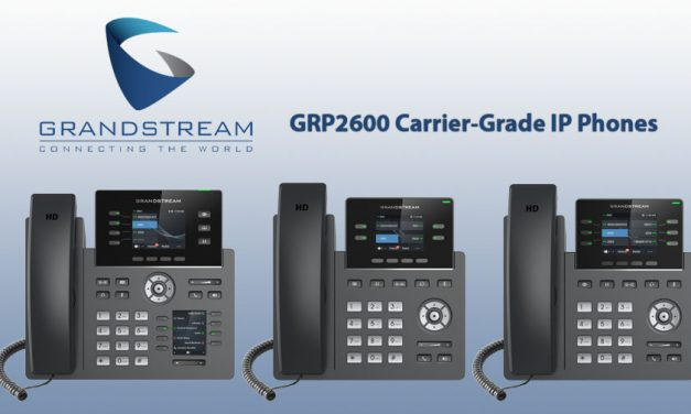 Grandstream Introduces GRP2600 Carrier-Grade IP Phones