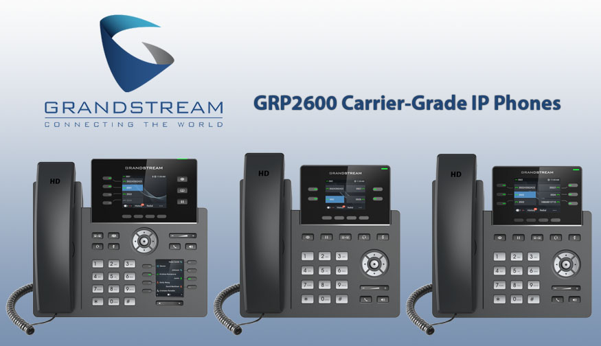 Grandstream Introduces New Series of Carrier-Grade IP Phones