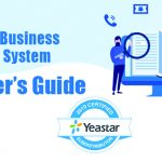 Small Business Phone Systems: A Guide from Yeastar