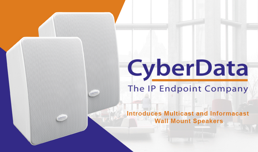CyberData releases new multicast and informacast wall mount speakers