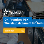 Yeastar hosts S-series, on-premise PBX webinar