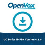 OpenVox release new version 4.1.0 for UC IP PBX Series