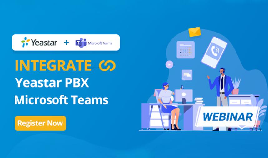 Webinar: Integrating Yeastar PBX and Microsoft Teams