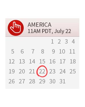 AMERICA, 11AM PDT, July 22