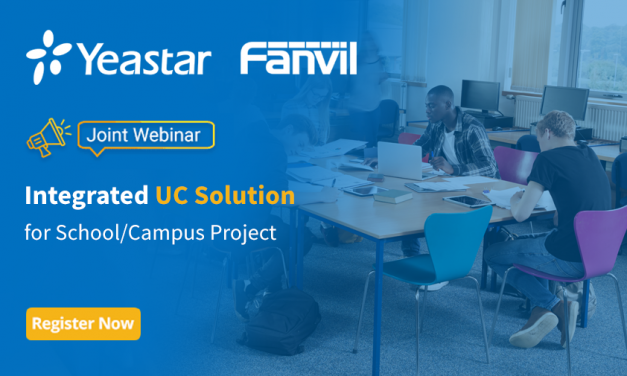 Yeastar & Fanvil Integrated Unified Communications Solution for School Project