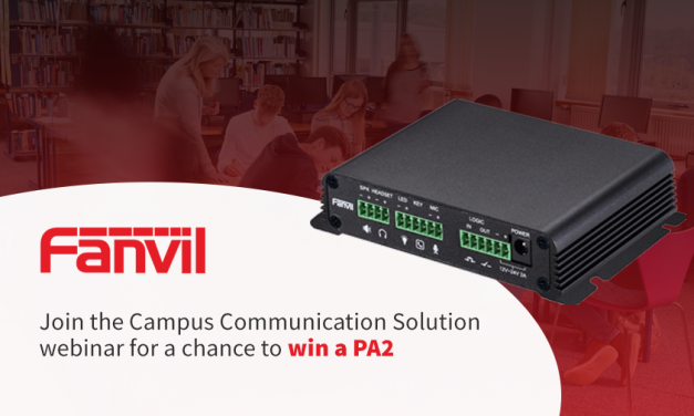 Join Fanvil Campus Communication Solution Webinar For a Chance To WIN a PA2