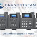 Grandstream GRP2600 Essential IP Phone Series Features and Deployment Scenarios