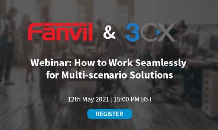 Fanvil & 3CX Webinar: How to Work Seamlessly for Multi-scenario Solutions