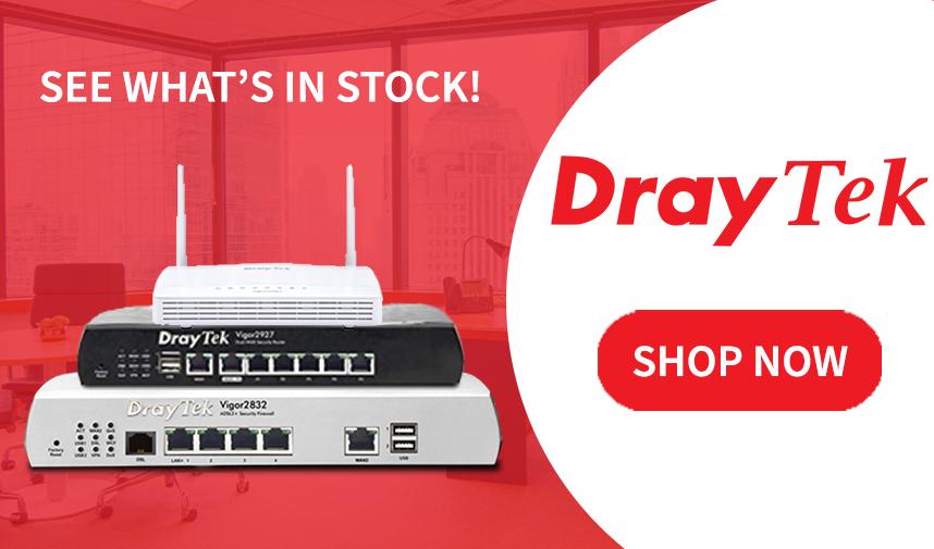DrayTek – See what's in stock!