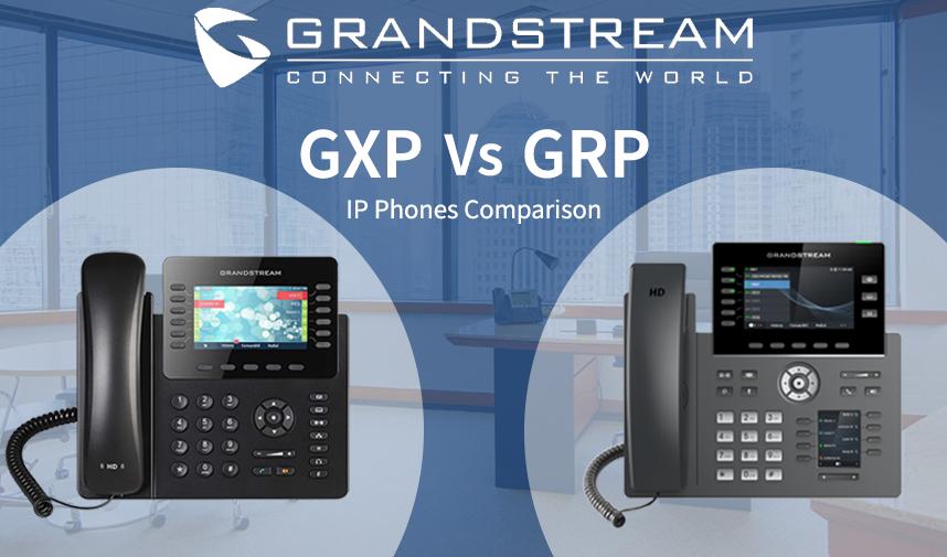 GXP Vs GRP series of IP Phones